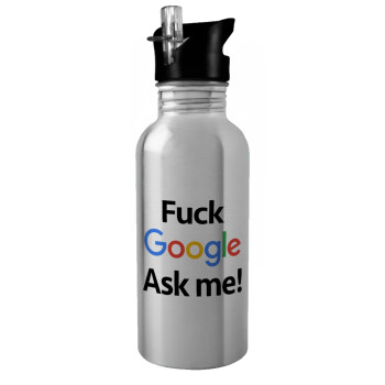 Fuck Google, Ask me!, Παγούρι ποδηλάτου ασημένιο με καλαμάκι, ανοξείδωτο ατσάλι 600ml