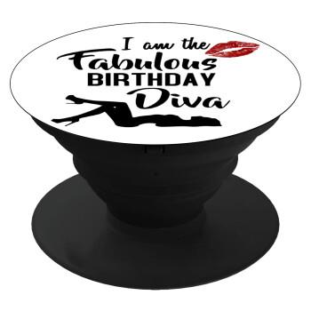 I am the fabulous Birthday Diva, Pop Socket Μαύρο Βάση Στήριξης Κινητού στο Χέρι