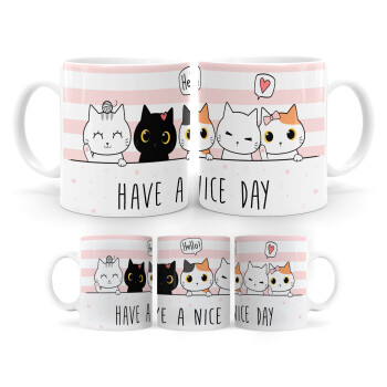 Have a nice day cats, Κούπα, κεραμική, 330ml (1 τεμάχιο)