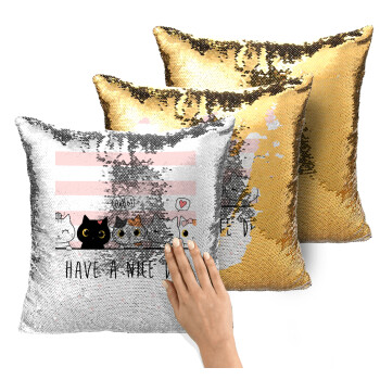 Have a nice day cats, Μαξιλάρι καναπέ Μαγικό Χρυσό με πούλιες 40x40cm περιέχεται το γέμισμα