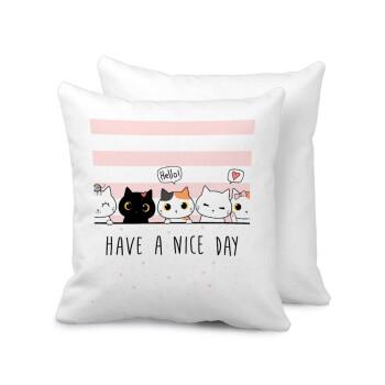 Have a nice day cats, Μαξιλάρι καναπέ 40x40cm περιέχεται το γέμισμα