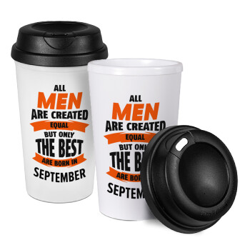 All men are created equal but only the best are born in September, Κούπα ταξιδιού πλαστικό (BPA-FREE) με καπάκι βιδωτό, διπλού τοιχώματος (θερμό) 330ml (1 τεμάχιο)