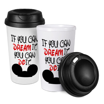 If you can dream it, you can do it, Κούπα ταξιδιού πλαστικό (BPA-FREE) με καπάκι βιδωτό, διπλού τοιχώματος (θερμό) 330ml (1 τεμάχιο)