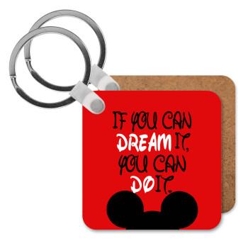If you can dream it, you can do it, Μπρελόκ Ξύλινο τετράγωνο MDF 5cm (3mm πάχος)