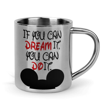 If you can dream it, you can do it,