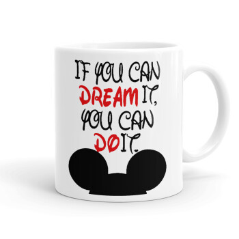 If you can dream it, you can do it, Κούπα, κεραμική, 330ml (1 τεμάχιο)
