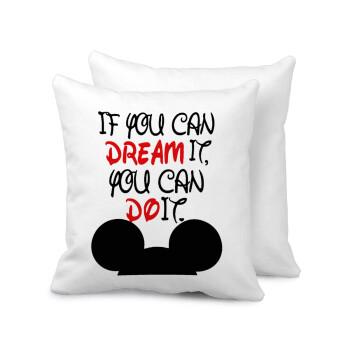 If you can dream it, you can do it, Μαξιλάρι καναπέ 40x40cm περιέχεται το γέμισμα