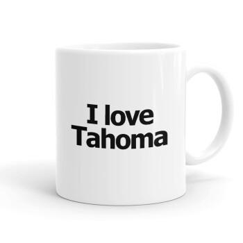 I love Tahoma, Κούπα, κεραμική, 330ml (1 τεμάχιο)
