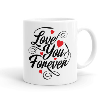 Love you forever, Κούπα, κεραμική, 330ml (1 τεμάχιο)