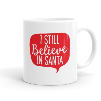 Ι still believe in santa, Κούπα, κεραμική, 330ml (1 τεμάχιο)