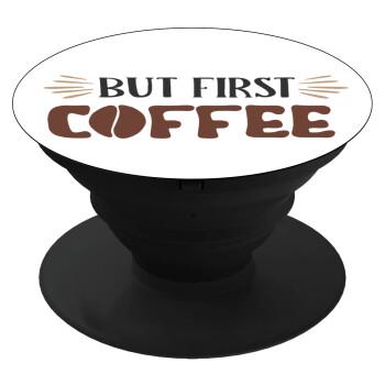 But first Coffee, Pop Socket Μαύρο Βάση Στήριξης Κινητού στο Χέρι
