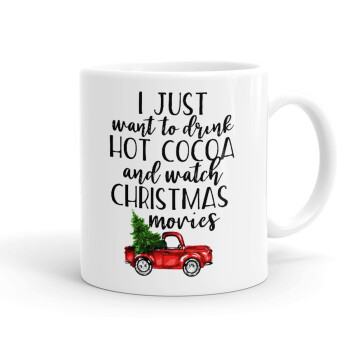 I just want to drink hot cocoa and watch christmas movies pickup car, Κούπα, κεραμική, 330ml (1 τεμάχιο)