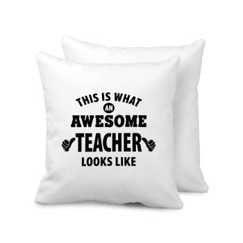 This is what an awesome teacher looks like hands!!! , Μαξιλάρι καναπέ 40x40cm περιέχεται το γέμισμα