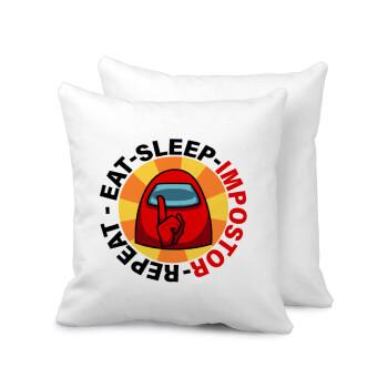 Among US Eat Sleep Repeat Impostor, Μαξιλάρι καναπέ 40x40cm περιέχεται το γέμισμα