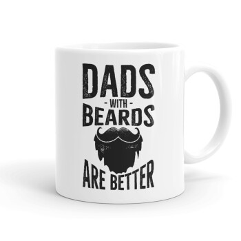 Dad's with beards are better, Κούπα, κεραμική, 330ml (1 τεμάχιο)