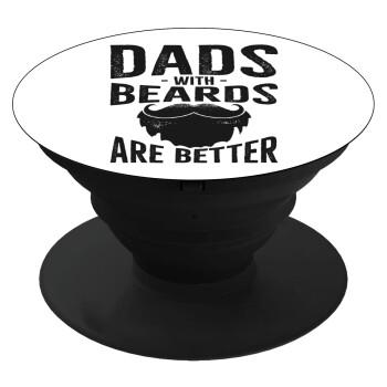 Dad's with beards are better, Pop Socket Μαύρο Βάση Στήριξης Κινητού στο Χέρι