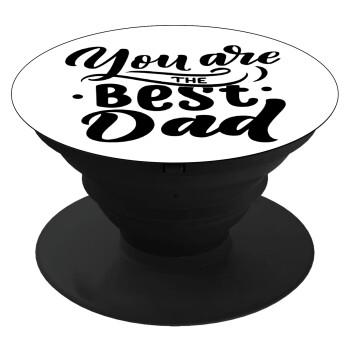 You are the best Dad, Pop Socket Μαύρο Βάση Στήριξης Κινητού στο Χέρι