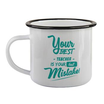 Your best teacher is your last mistake,
