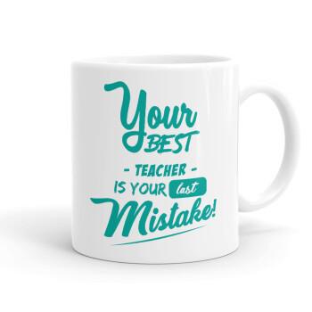 Your best teacher is your last mistake, Κούπα, κεραμική, 330ml (1 τεμάχιο)