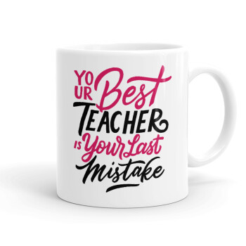 Typography quotes your best teacher is your last mistake, Κούπα, κεραμική, 330ml (1 τεμάχιο)