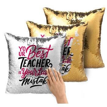 Typography quotes your best teacher is your last mistake, Μαξιλάρι καναπέ Μαγικό Χρυσό με πούλιες 40x40cm περιέχεται το γέμισμα