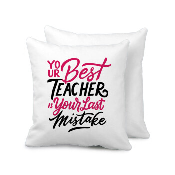 Typography quotes your best teacher is your last mistake, Μαξιλάρι καναπέ 40x40cm περιέχεται το γέμισμα
