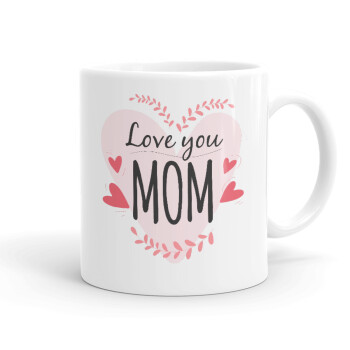 Mother's day I Love you Mom heart, Κούπα, κεραμική, 330ml (1 τεμάχιο)