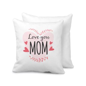 Mother's day I Love you Mom heart, Μαξιλάρι καναπέ 40x40cm περιέχεται το γέμισμα