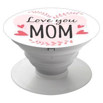 Mother's day I Love you Mom heart, Pop Socket Λευκό Βάση Στήριξης Κινητού στο Χέρι