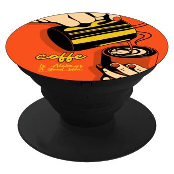 Coffe is always a good idea vintage poster, Pop Socket Μαύρο Βάση Στήριξης Κινητού στο Χέρι