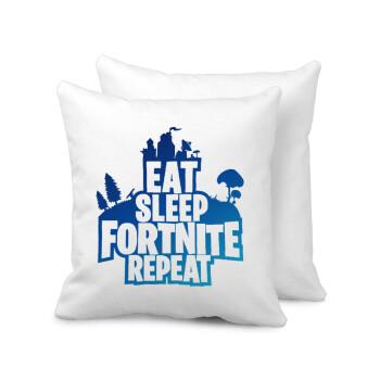 Eat Sleep Fortnite Repeat, Μαξιλάρι καναπέ 40x40cm περιέχεται το γέμισμα