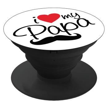 I Love my papa, Pop Socket Μαύρο Βάση Στήριξης Κινητού στο Χέρι