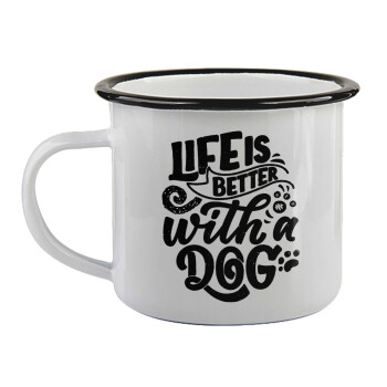 Life is better with a DOG,