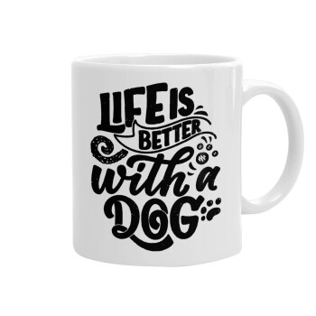 Life is better with a DOG, Κούπα, κεραμική, 330ml (1 τεμάχιο)