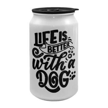 Life is better with a DOG, Κούπα ταξιδιού μεταλλική με καπάκι (tin-can) 500ml