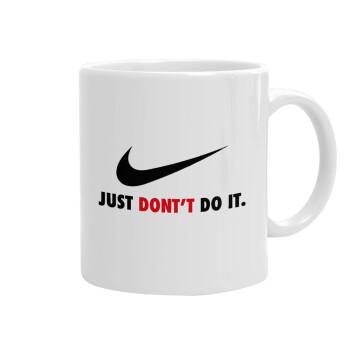 Just Don't Do it!, Κούπα, κεραμική, 330ml (1 τεμάχιο)