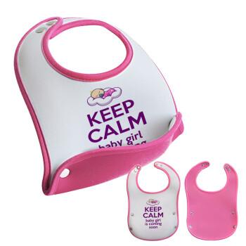 KEEP CALM baby girl is coming soon!!!, Σαλιάρα μωρού Ροζ κοριτσάκι, 100% Neoprene (18x19cm)
