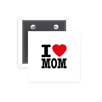 I LOVE MOM, Κονκάρδα παραμάνα τετράγωνη 5x5cm