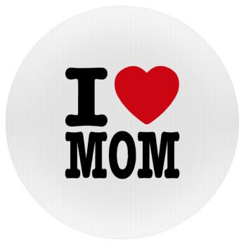 I LOVE MOM, Mousepad Στρογγυλό 20cm