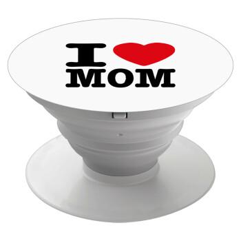 I LOVE MOM, Pop Socket Λευκό Βάση Στήριξης Κινητού στο Χέρι