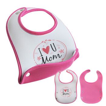I Love you Mom pink, Σαλιάρα μωρού Ροζ κοριτσάκι, 100% Neoprene (18x19cm)