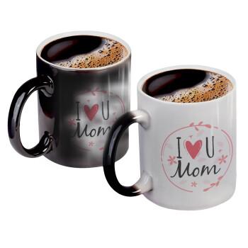 I Love you Mom pink, Κούπα Μαγική, κεραμική, 330ml που αλλάζει χρώμα με το ζεστό ρόφημα (1 τεμάχιο)