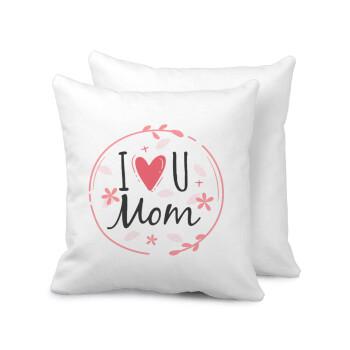 I Love you Mom pink, Μαξιλάρι καναπέ 40x40cm περιέχεται το γέμισμα