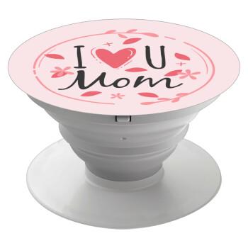 I Love you Mom pink, Pop Socket Λευκό Βάση Στήριξης Κινητού στο Χέρι