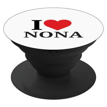 I Love ΝΟΝΑ, Pop Socket Μαύρο Βάση Στήριξης Κινητού στο Χέρι
