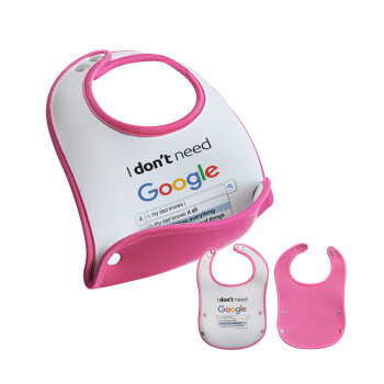 I don't need Google my dad..., Σαλιάρα μωρού Ροζ κοριτσάκι, 100% Neoprene (18x19cm)