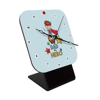 My Dad, my Hero!!!, Επιτραπέζιο ρολόι ξύλινο με δείκτες (10cm)