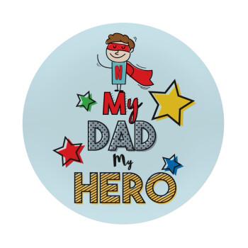 My Dad, my Hero!!!, Mousepad Στρογγυλό 20cm