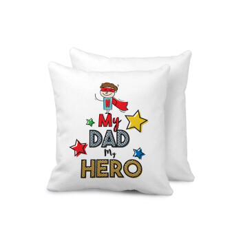 My Dad, my Hero!!!, Μαξιλάρι καναπέ 40x40cm περιέχεται το γέμισμα