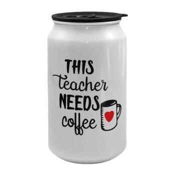 Τhis teacher needs coffee, Κούπα ταξιδιού μεταλλική με καπάκι (tin-can) 500ml